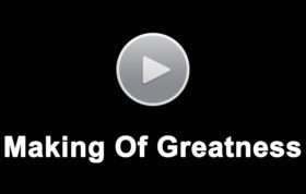 Making Of Greatness